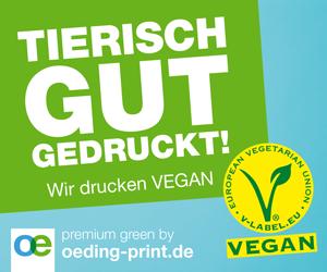 Tierisch gut gedruckt! Wir drucken VEGAN. premium green by oeding-print.de