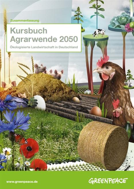 Das Kursbuch Agrarwende zeigt den Weg hin zu einer nachhaltigeren Landwirtschaft auf. © Greenpeace