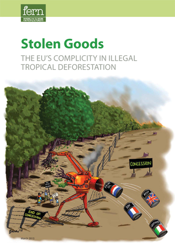 """Stolen Goods: The EU's complicity in illegal tropical deforestation"