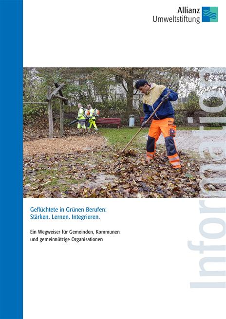 Die Publikation zeigt auf, welche Herausforderungen aber auch Chancen die Beschäftigung von Geflüchteten in der Grün-, Wald- und Biotoppflege mit sich bringt. © Allianz Umweltstiftung